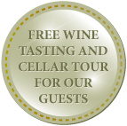 FREE WINE TASTING AND CELLAR TOUR FOR OUR GUESTS